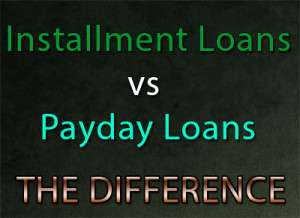 Payday loans and installment loans differences